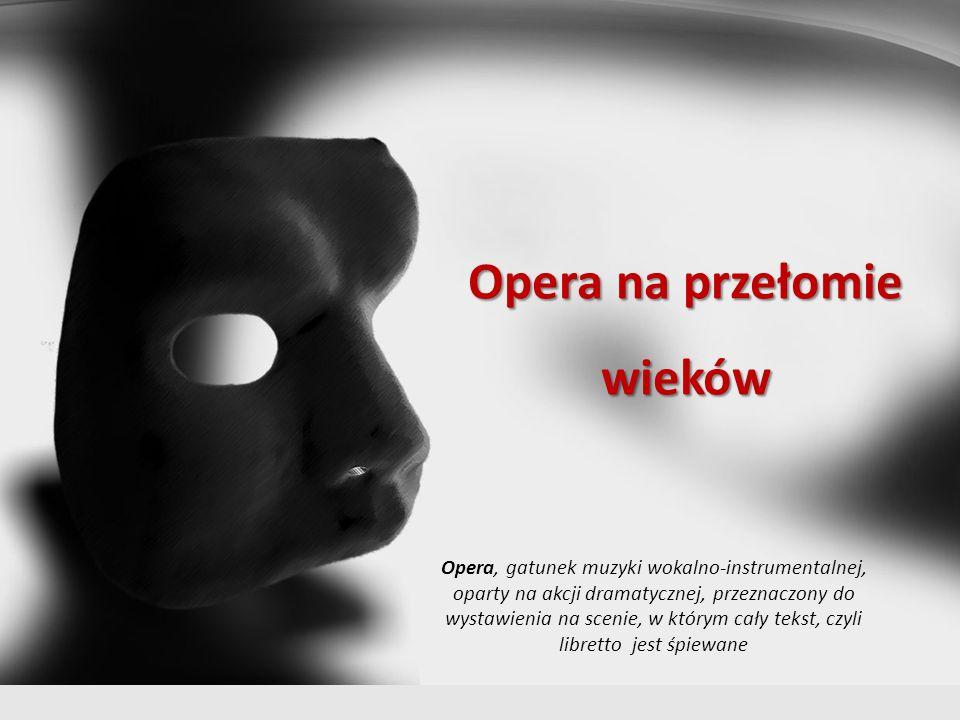 Opera na przełomie wieków
