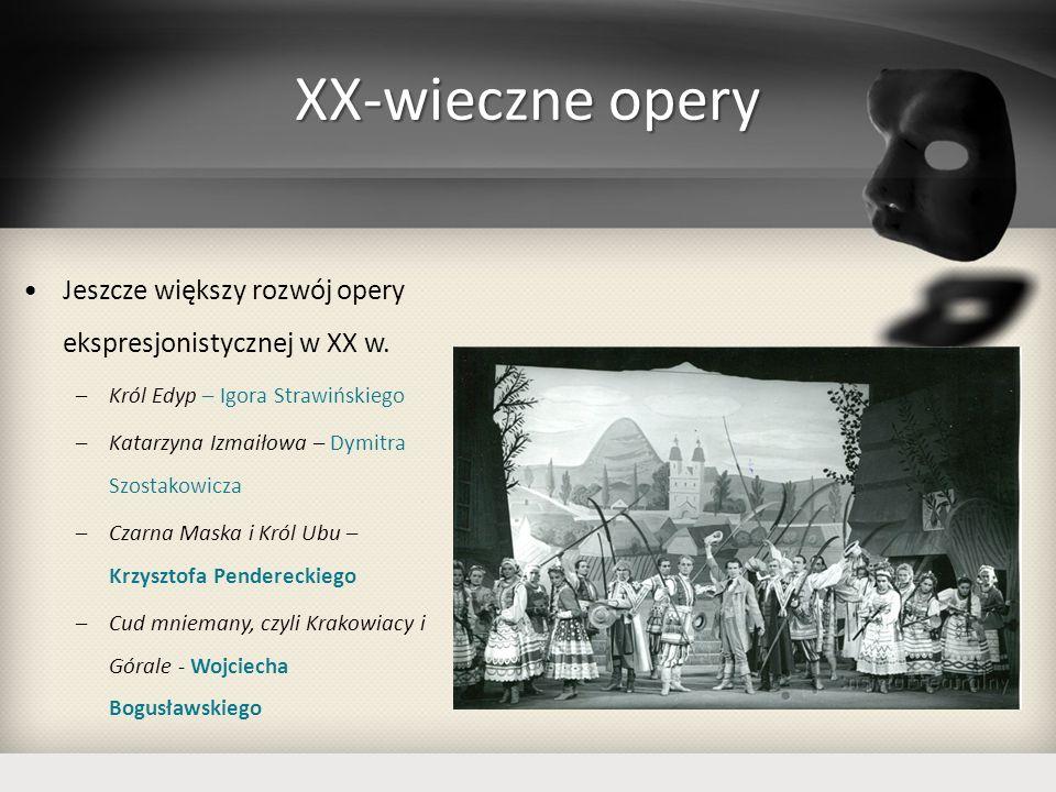 XX-wieczne opery Jeszcze większy rozwój opery ekspresjonistycznej w XX w. Król Edyp – Igora Strawińskiego.
