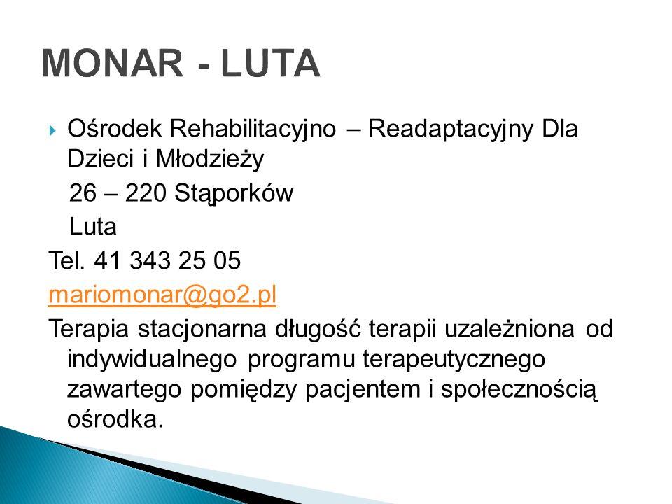 MONAR - LUTA Ośrodek Rehabilitacyjno – Readaptacyjny Dla Dzieci i Młodzieży. 26 – 220 Stąporków. Luta.