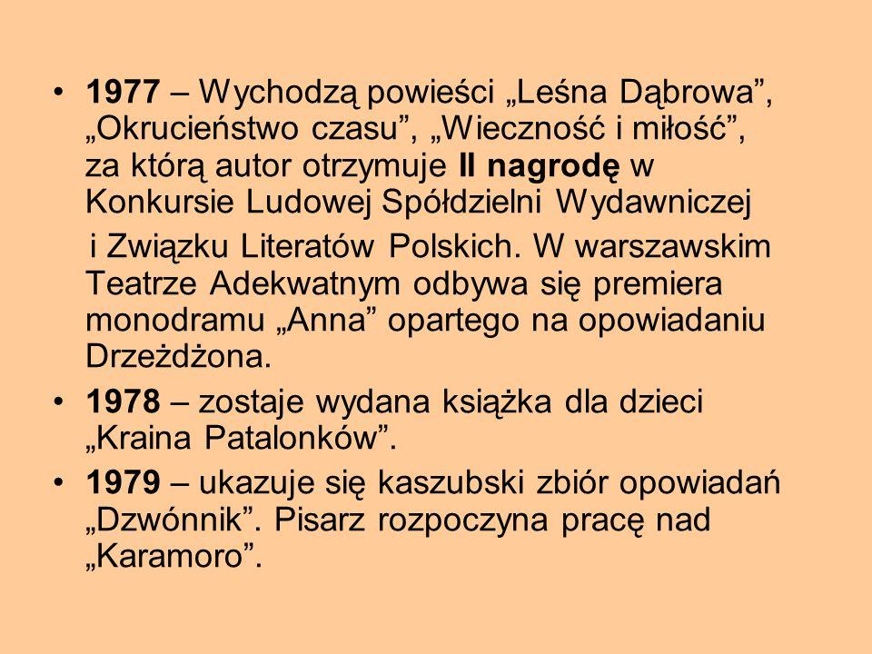 """1977 – Wychodzą powieści """"Leśna Dąbrowa , """"Okrucieństwo czasu , """"Wieczność i miłość , za którą autor otrzymuje II nagrodę w Konkursie Ludowej Spółdzielni Wydawniczej"""