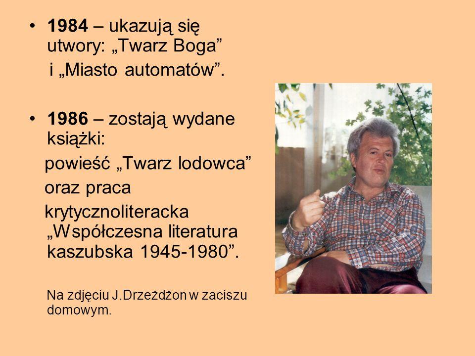 """1984 – ukazują się utwory: """"Twarz Boga i """"Miasto automatów ."""