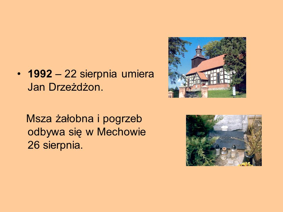 1992 – 22 sierpnia umiera Jan Drzeżdżon.