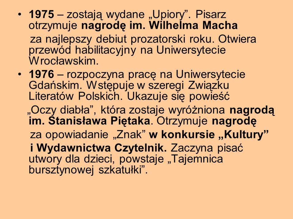 """1975 – zostają wydane """"Upiory . Pisarz otrzymuje nagrodę im"""