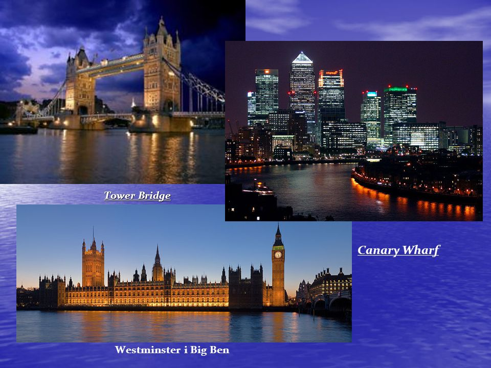 Tower Bridge Canary Wharf Westminster i Big Ben
