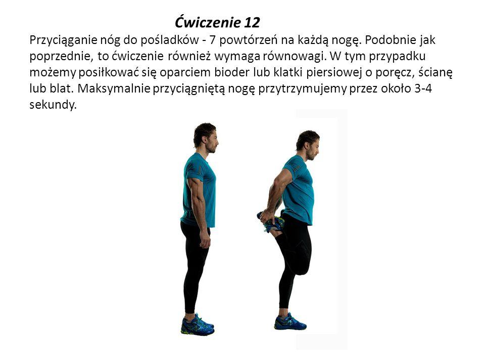 Ćwiczenie 12 Przyciąganie nóg do pośladków - 7 powtórzeń na każdą nogę