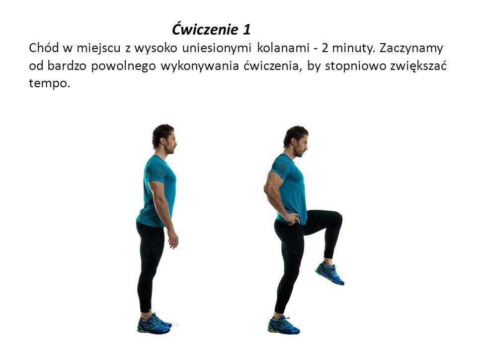 Ćwiczenie 1 Chód w miejscu z wysoko uniesionymi kolanami - 2 minuty