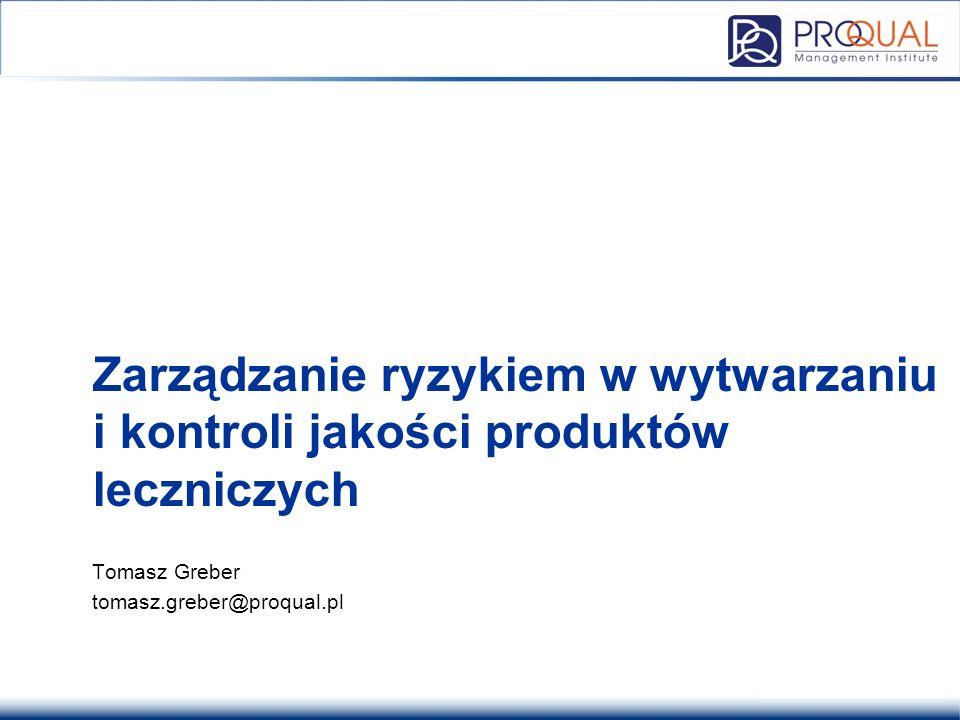 Analiza FMEA Tomasz Greber tomasz.greber@proqual.pl