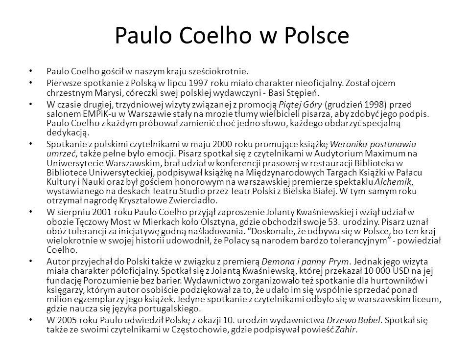Paulo Coelho w Polsce Paulo Coelho gościł w naszym kraju sześciokrotnie.