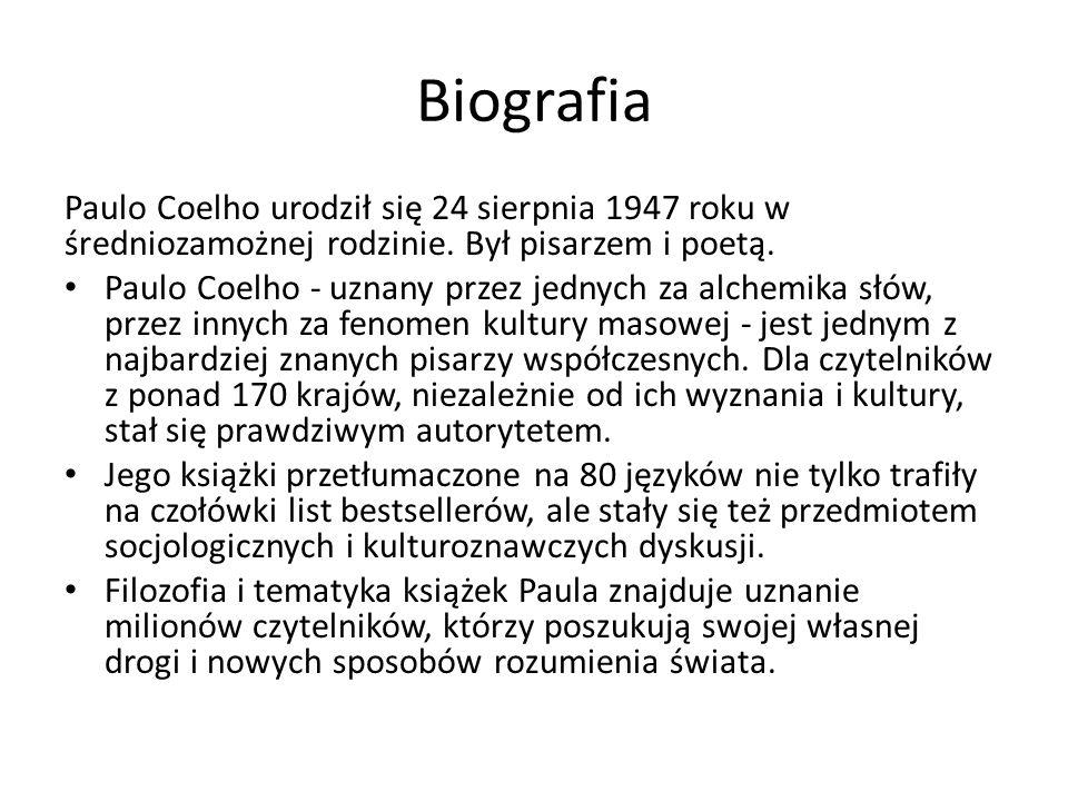 Biografia Paulo Coelho urodził się 24 sierpnia 1947 roku w średniozamożnej rodzinie. Był pisarzem i poetą.