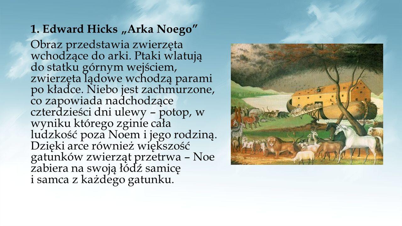 """1. Edward Hicks """"Arka Noego Obraz przedstawia zwierzęta wchodzące do arki."""