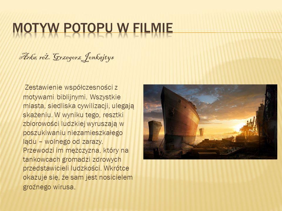 Motyw potopu w filmie Arka, reż. Grzegorz Jonkajtys