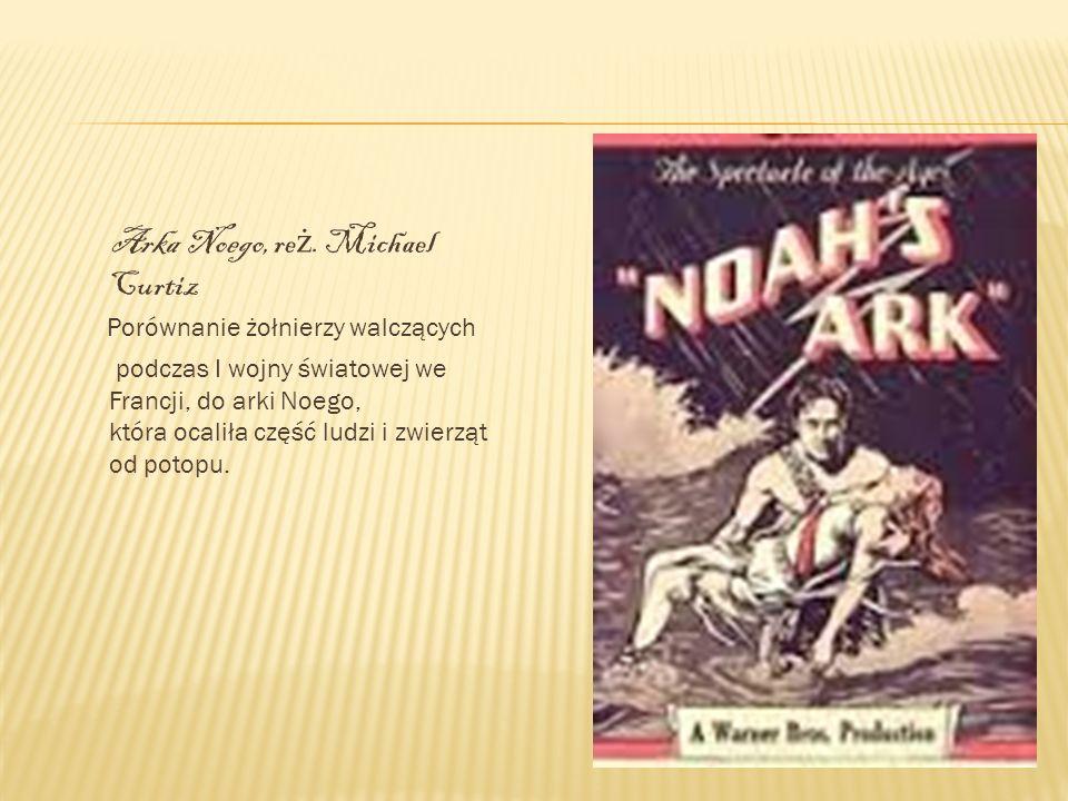 . Arka Noego, reż. Michael Curtiz Porównanie żołnierzy walczących