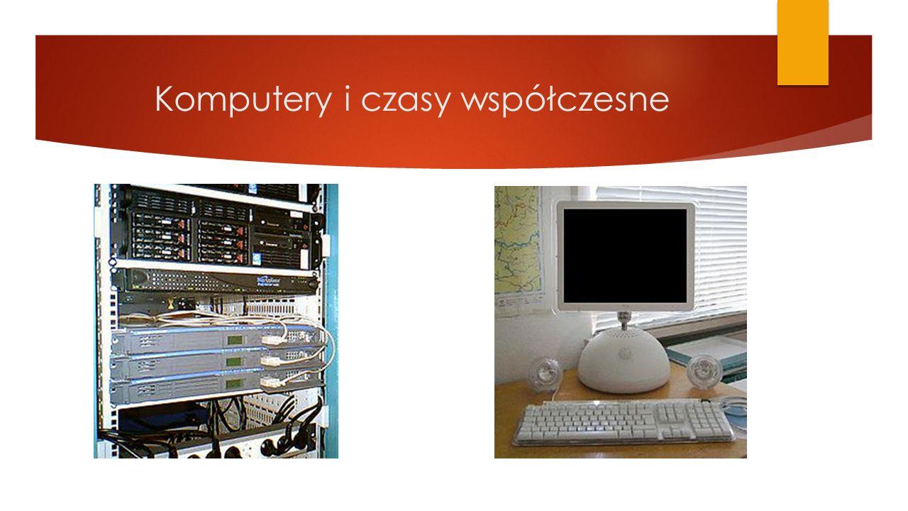 Komputery i czasy współczesne