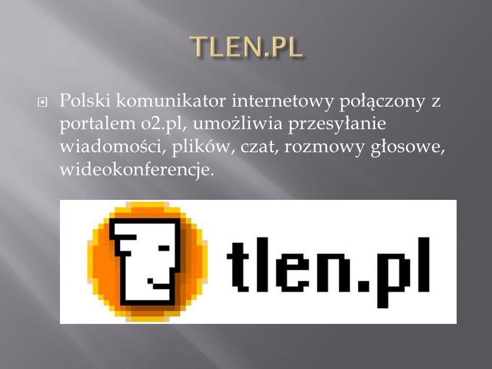 TLEN.PL Polski komunikator internetowy połączony z portalem o2.pl, umożliwia przesyłanie wiadomości, plików, czat, rozmowy głosowe, wideokonferencje.