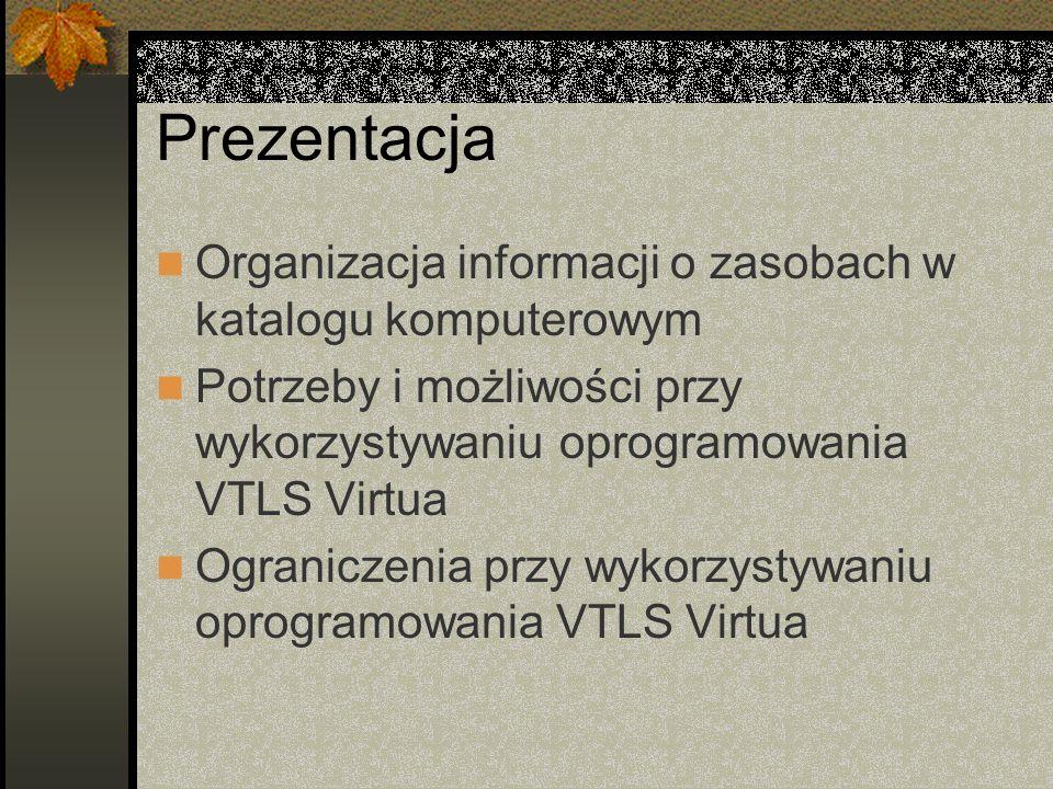 Prezentacja Organizacja informacji o zasobach w katalogu komputerowym