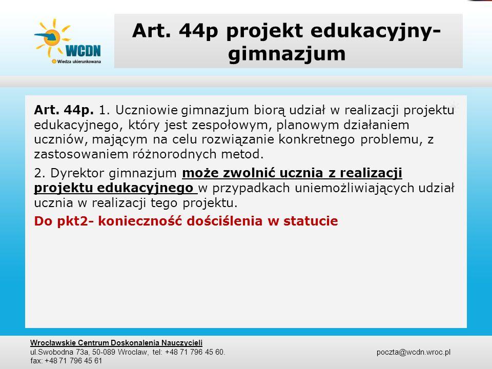 Art. 44p projekt edukacyjny- gimnazjum