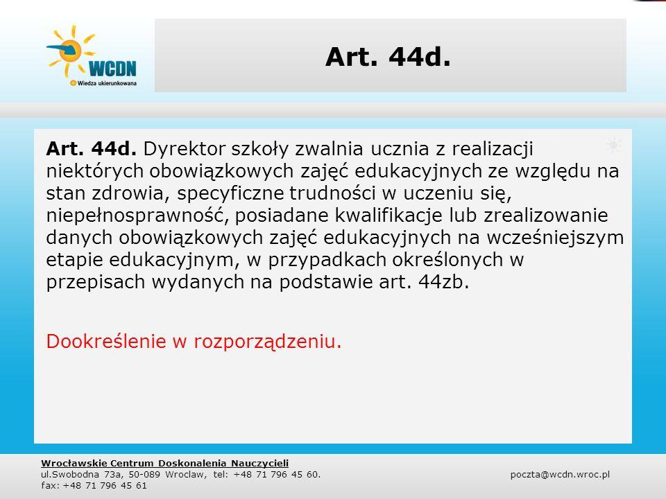 Art. 44d.