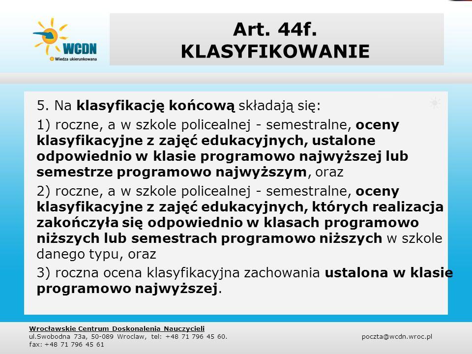 Art. 44f. KLASYFIKOWANIE 5. Na klasyfikację końcową składają się: