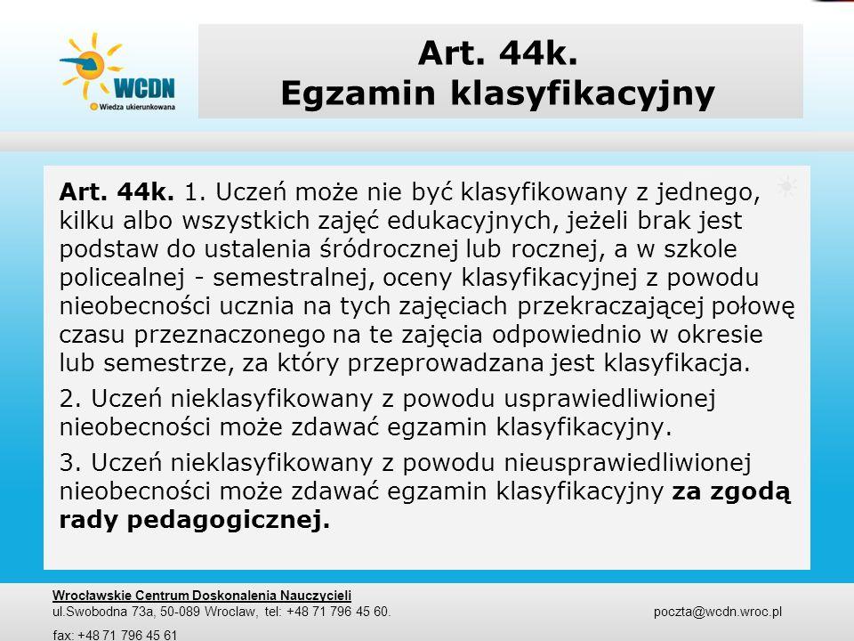 Art. 44k. Egzamin klasyfikacyjny
