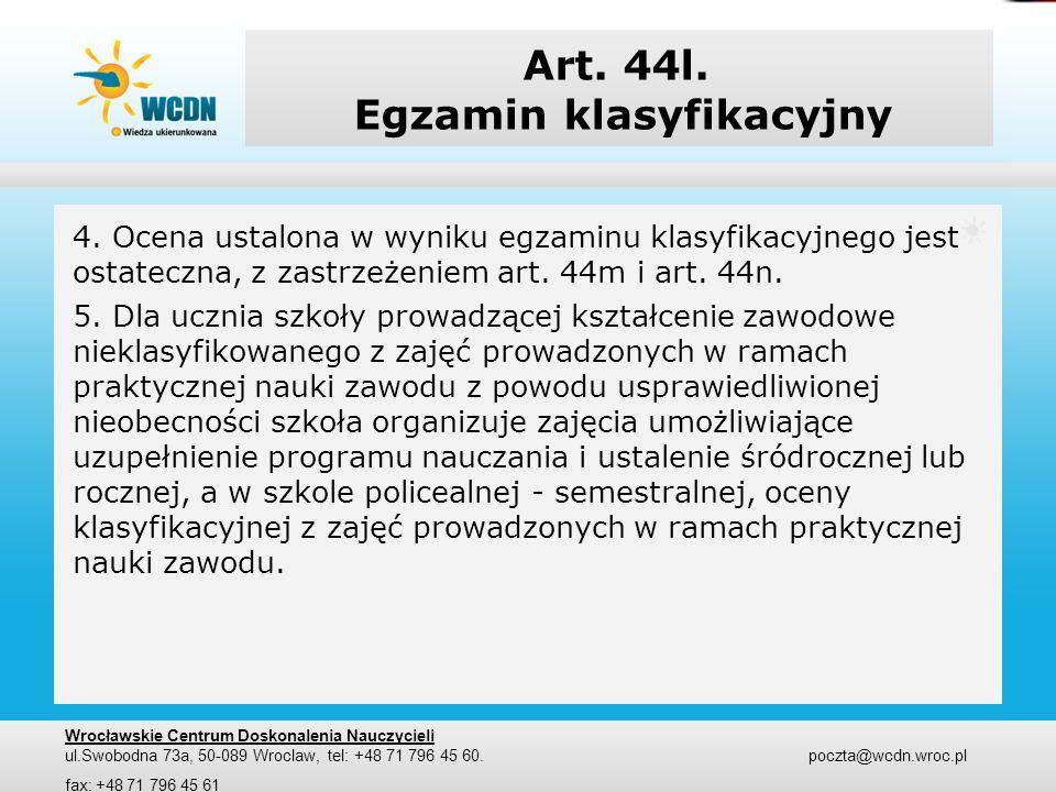Art. 44l. Egzamin klasyfikacyjny