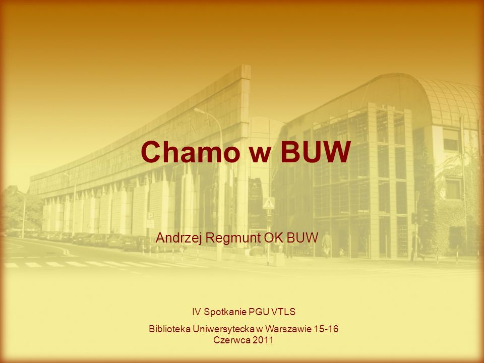 Biblioteka Uniwersytecka w Warszawie 15-16 Czerwca 2011