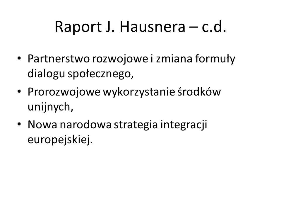 Raport J. Hausnera – c.d. Partnerstwo rozwojowe i zmiana formuły dialogu społecznego, Prorozwojowe wykorzystanie środków unijnych,
