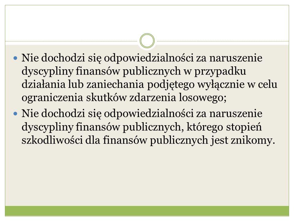 Nie dochodzi się odpowiedzialności za naruszenie dyscypliny finansów publicznych w przypadku działania lub zaniechania podjętego wyłącznie w celu ograniczenia skutków zdarzenia losowego;