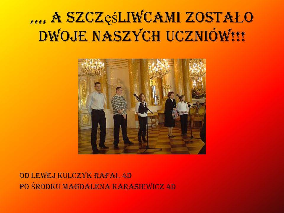 ,,,, a szczęśliwcami zoStaŁo dwoje naszych uczniów!!!