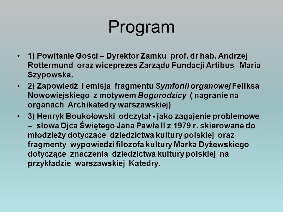 Program 1) Powitanie Gości – Dyrektor Zamku prof. dr hab. Andrzej Rottermund oraz wiceprezes Zarządu Fundacji Artibus Maria Szypowska.