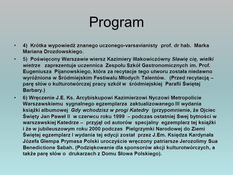 Program 4) Krótka wypowiedź znanego uczonego-varsavianisty prof. dr hab. Marka Mariana Drozdowskiego.