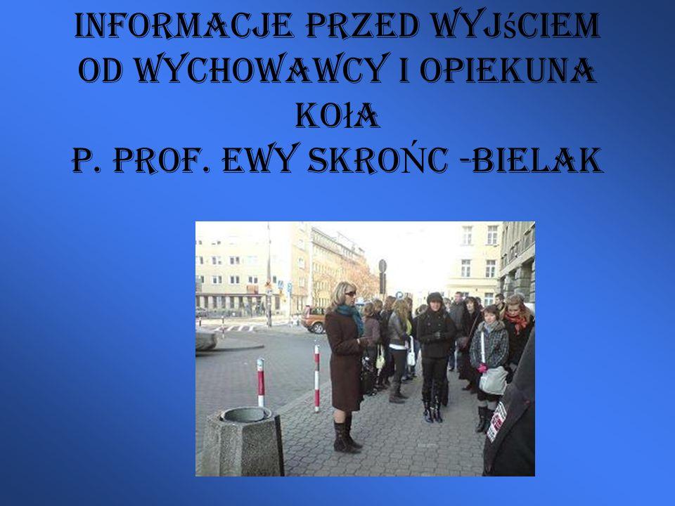Informacje przed wyjściem od wychowawcy i opiekuna koła p. prof