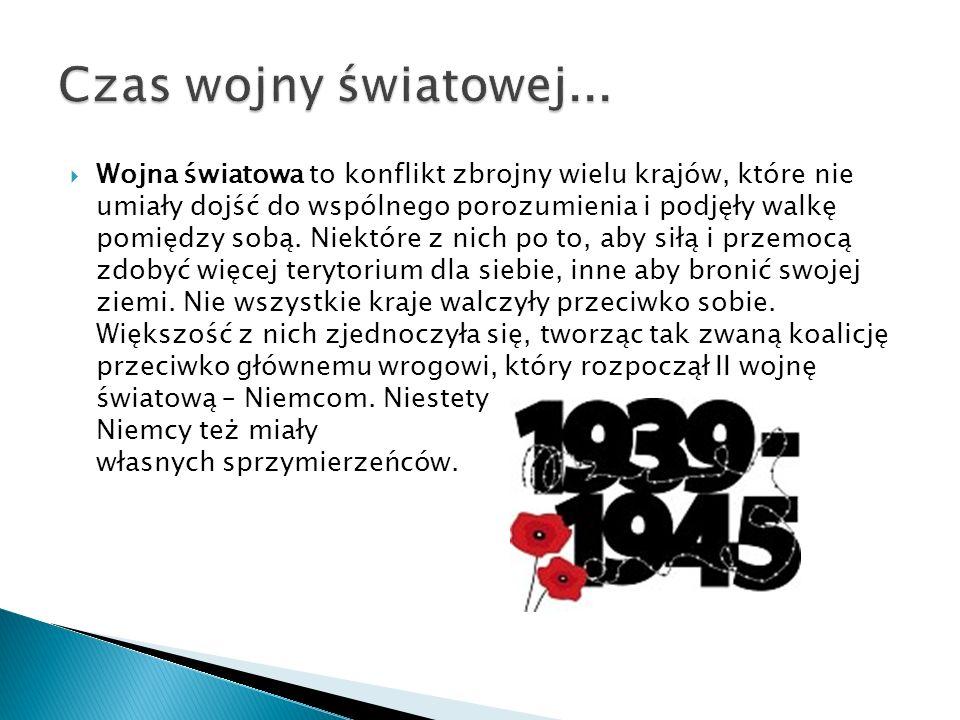 Czas wojny światowej...
