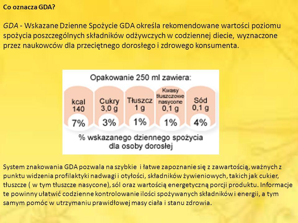 Co oznacza GDA GDA - Wskazane Dzienne Spożycie GDA określa rekomendowane wartości poziomu spożycia poszczególnych składników odżywczych w codziennej diecie, wyznaczone przez naukowców dla przeciętnego dorosłego i zdrowego konsumenta.