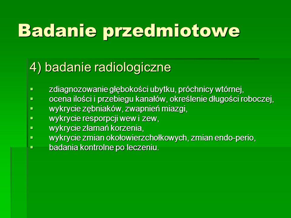 Badanie przedmiotowe 4) badanie radiologiczne