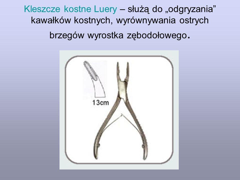 """Kleszcze kostne Luery – służą do """"odgryzania kawałków kostnych, wyrównywania ostrych brzegów wyrostka zębodołowego."""