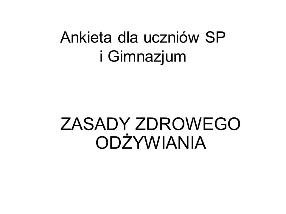 Ankieta dla uczniów SP i Gimnazjum