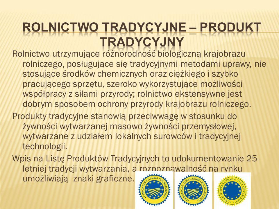Rolnictwo tradycyjne – produkt tradycyjny