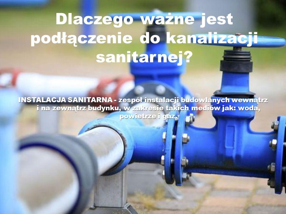 Dlaczego ważne jest podłączenie do kanalizacji sanitarnej
