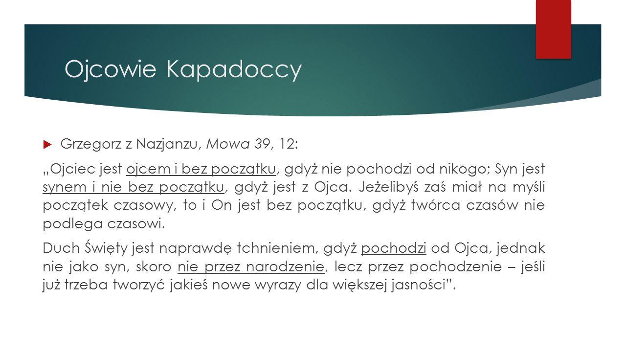Ojcowie Kapadoccy Grzegorz z Nazjanzu, Mowa 39, 12:
