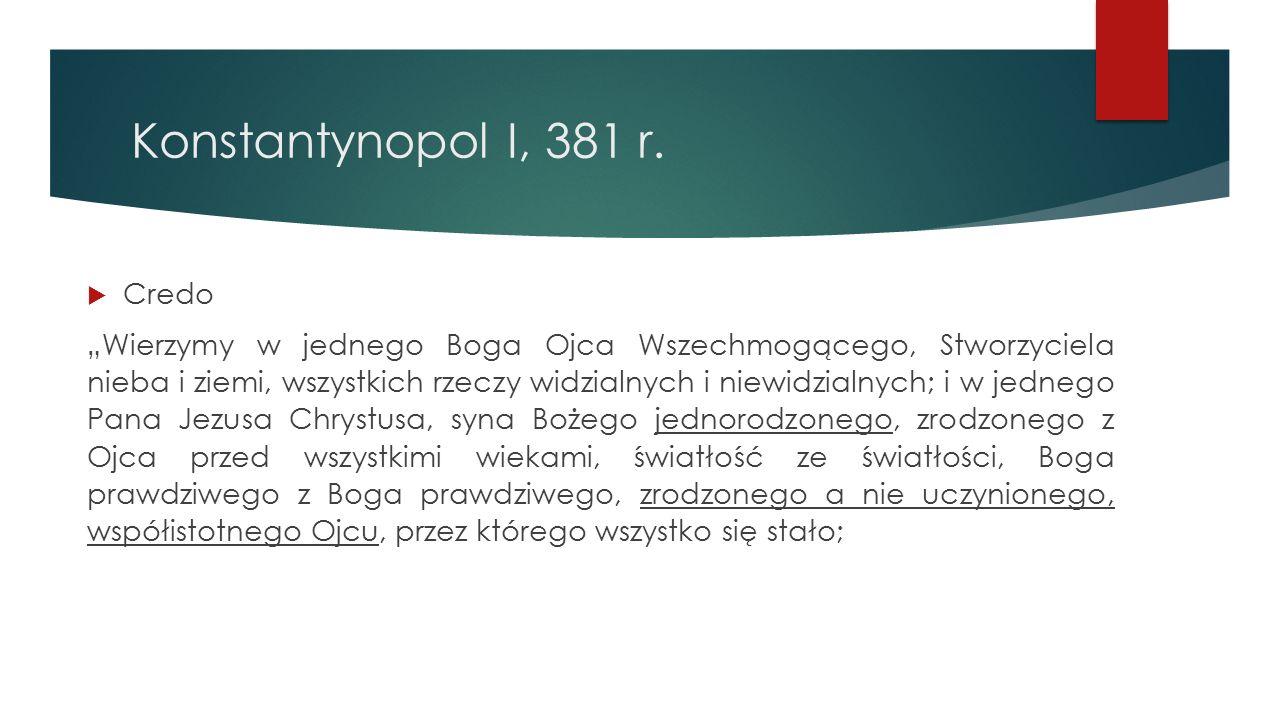 Konstantynopol I, 381 r. Credo