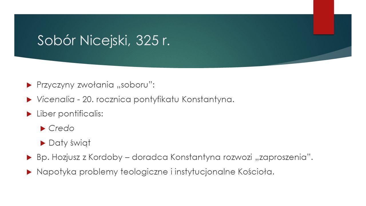 """Sobór Nicejski, 325 r. Przyczyny zwołania """"soboru :"""