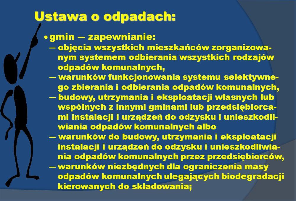 Ustawa o odpadach:  gmin ― zapewnianie: