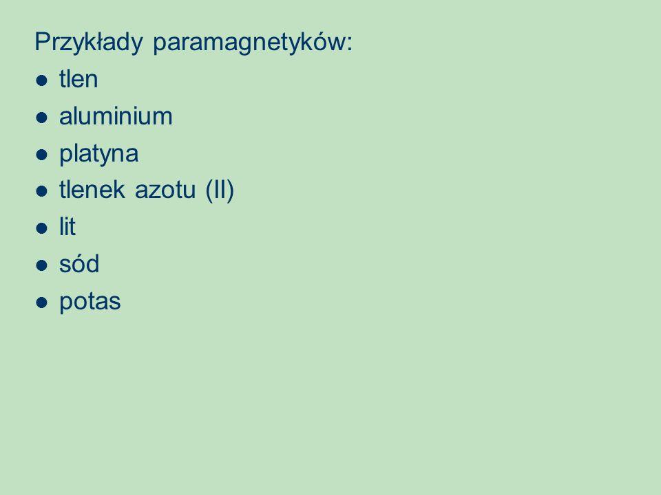 Przykłady paramagnetyków: