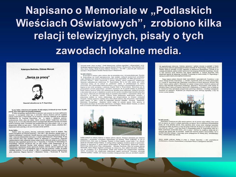 """Napisano o Memoriale w """"Podlaskich Wieściach Oświatowych , zrobiono kilka relacji telewizyjnych, pisały o tych zawodach lokalne media."""
