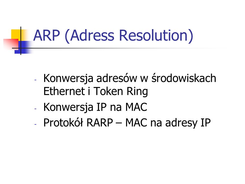 ARP (Adress Resolution)