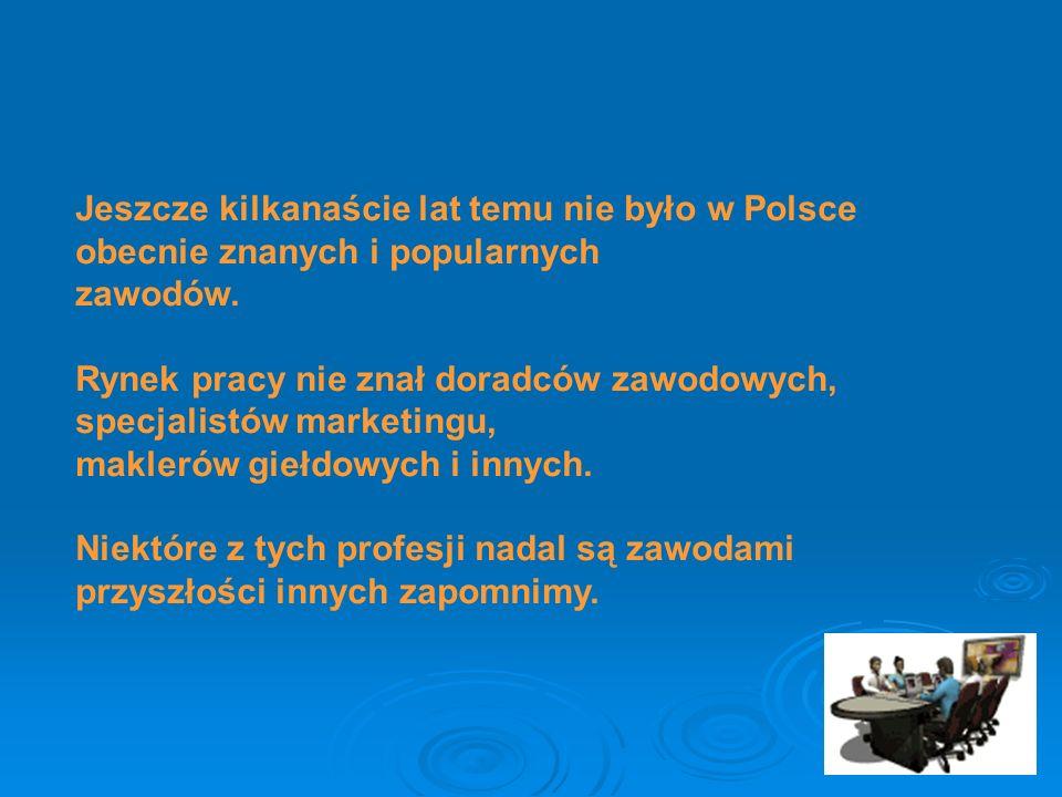 Jeszcze kilkanaście lat temu nie było w Polsce obecnie znanych i popularnych