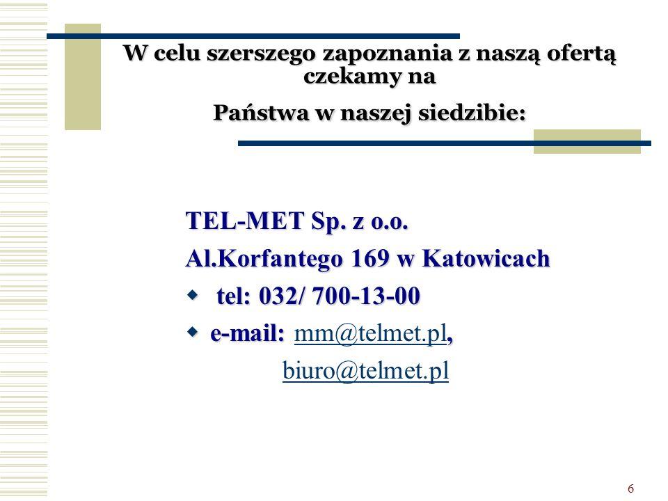 Al.Korfantego 169 w Katowicach tel: 032/ 700-13-00