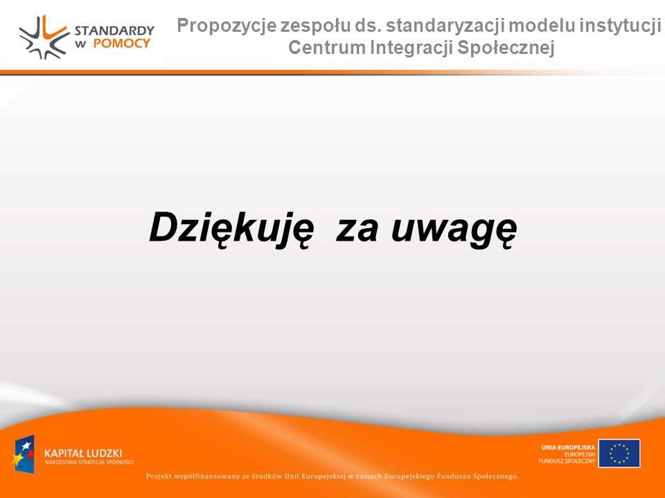 Propozycje zespołu ds. standaryzacji modelu instytucji Centrum Integracji Społecznej