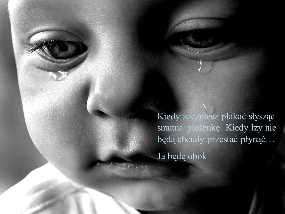 Kiedy zaczniesz płakać słysząc smutna piosenkę