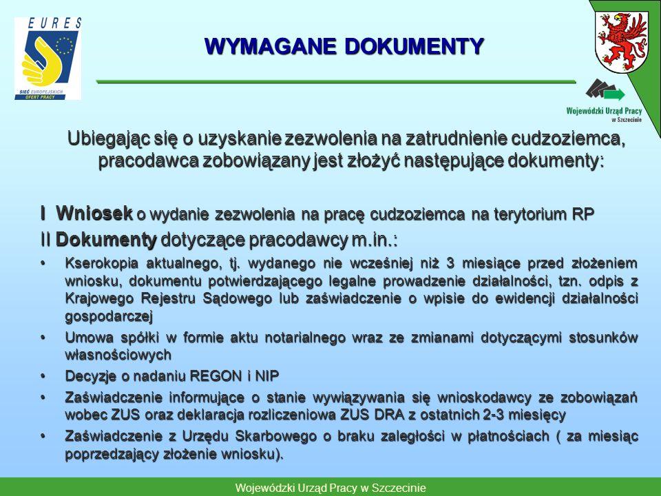 WYMAGANE DOKUMENTY Ubiegając się o uzyskanie zezwolenia na zatrudnienie cudzoziemca, pracodawca zobowiązany jest złożyć następujące dokumenty: